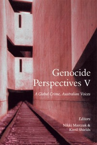 Genocide Perspectives V A Global Crime, Australian Voices